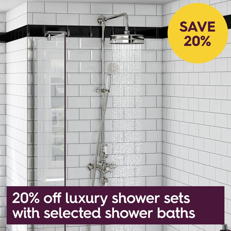 20% off luxury shower sets with selected shower baths