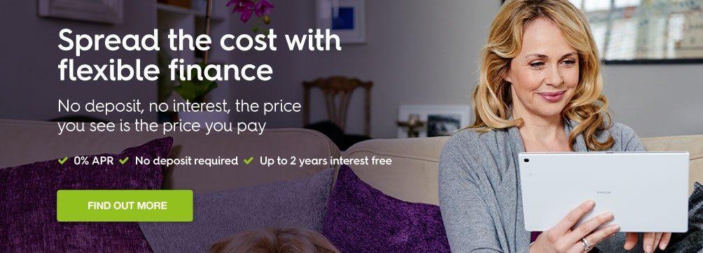 Spread the cost with flexible finance with 0% APR, no deposit and up to 2 years interest free