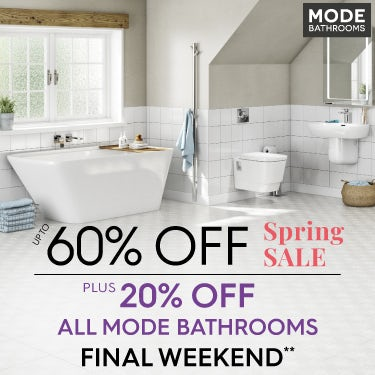 Up to 60% off Spring Sale and 20% off all Mode Bathrooms
