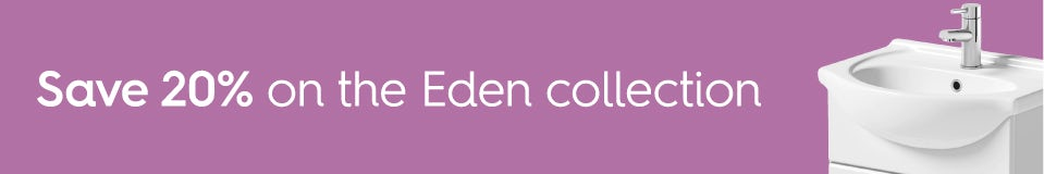 Save 20% on the Eden collection