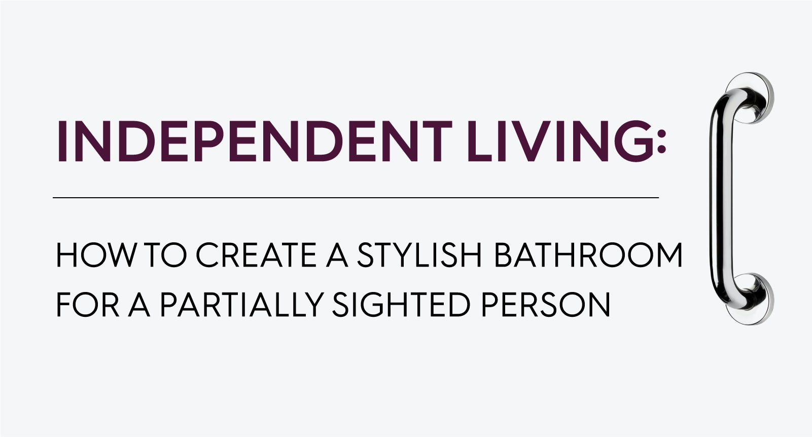 Independent Living: How to create a stylish bathroom for a partially sighted person