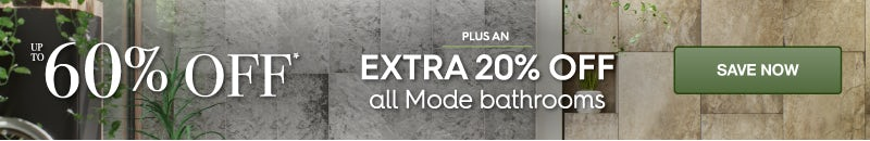 Big Summer Sale - Extra 20% off all Mode Bathrooms