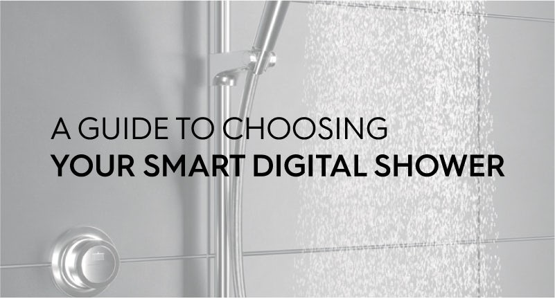 A guide to choosing your smart digital shower