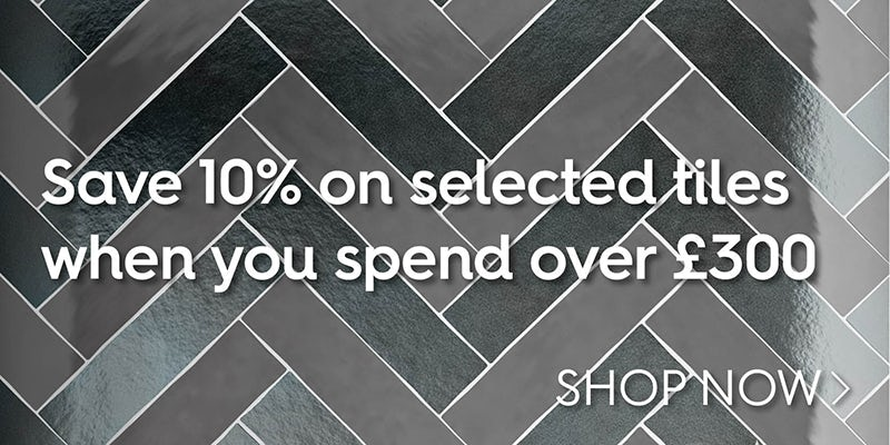 Save 10% on selected tiles when you spend over £300