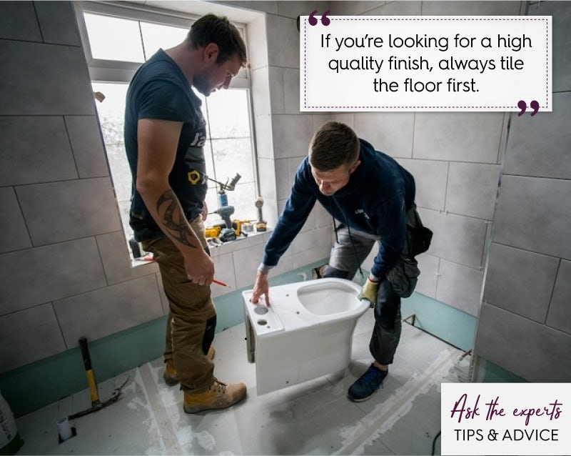 Tile your floor before fitting your toilet